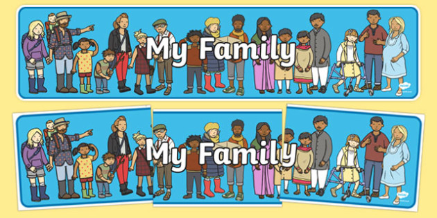 My Family Display Banner - Ourselves display,  KS1, display banner, ourselves, all about me, my body, senses, emotions, family, body, growth
