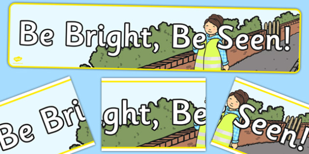 Be Bright Be Seen Display Banner - Bright, Seen, Road, Safety
