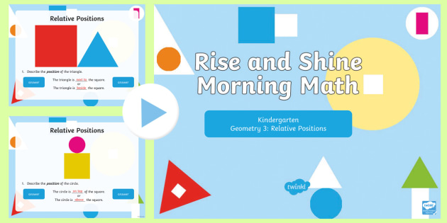 Rise and Shine Kindergarten Morning Math Geometry 3 PowerPoint - Kindergarten Math, Geometry, Morning Work, Relative Positions of Shapes