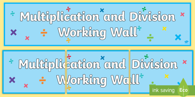 Multiplication and Division Working Wall Display Banner - maths