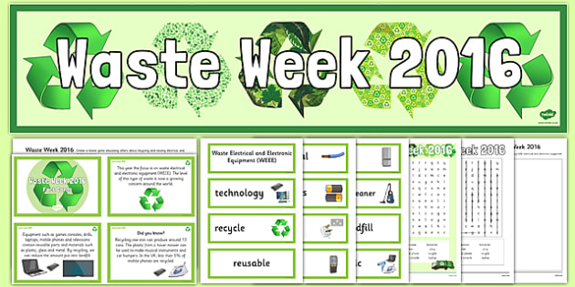 Waste Week 2016 Resource Pack - Waste Week, Eco-schools, WEEE, waste electrical and electronic equipment, technology, recycle, reuse