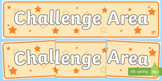 Challenge Area Display Banner - Challenge, gifted and talented, Area Signs, challenges, challenge resources, Banner, Foundation Stage Area Signs, Classroom labels, Area labels, Area Signs, Classroom Areas, Poster, Display, Areas