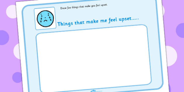 5 Things That Make You Feel Upset Drawing Template - feelings, emotions
