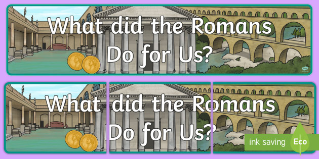 What The Romans Did For Us Display Banner - romans, banner