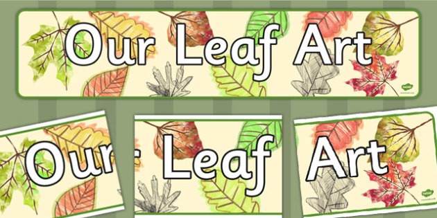 Our Leaf Art Display Banner - Banners, Displays, Leaves, Visuals