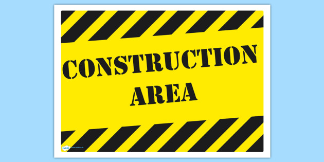 Construction Area Display Sign - construction area, construction area poster, construction area display, construction display poster, display poster