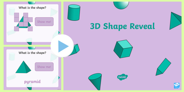 3D Shape Reveal PowerPoint - 3D shape, shape and space, shape recognition