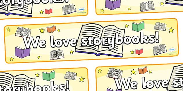 We Love Storybooks Storytelling Week Display Banner -  display, banner, display banner, we love storybooks banner, story telling week banner, reading and writing, story telling week, poster, sign, classroom display, themed banner