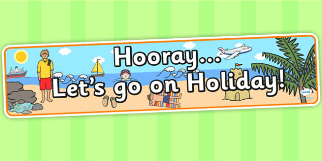 Hooray Lets Go on Holiday Display Banner - Holiday, holiday display banner, holiday display, display banner, holiday banner, IPC display banner
