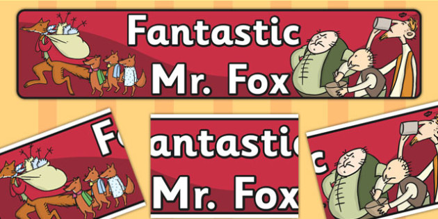 Display Banner to Support Teaching on Fantastic Mr Fox - banners, displays, posters