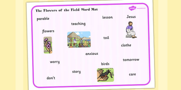 The Flowers of the Field Word Mat - word mat, parable, flowers