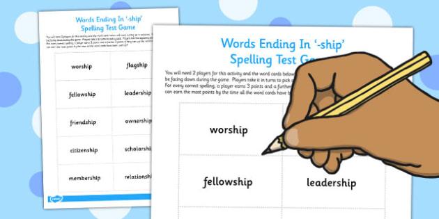 Words Ending in -ship Spelling Test Game - test, game, spelling