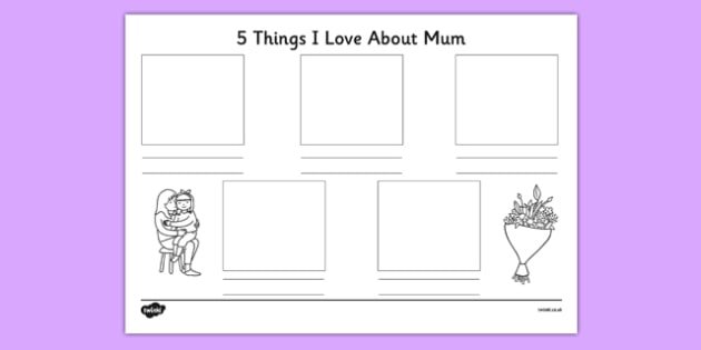 Mother's Day 5 Things I Love About My Mum Activity - australia, Mother's Day, 5 things I love, listing, illustrating, drawing, writing, love