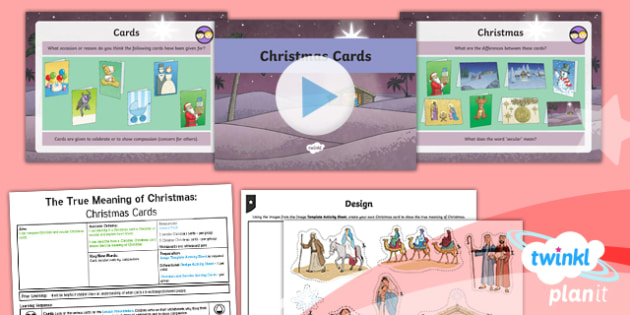 RE:The True Meaning of Christmas: Christmas Cards Year 5 Lesson Pack 4