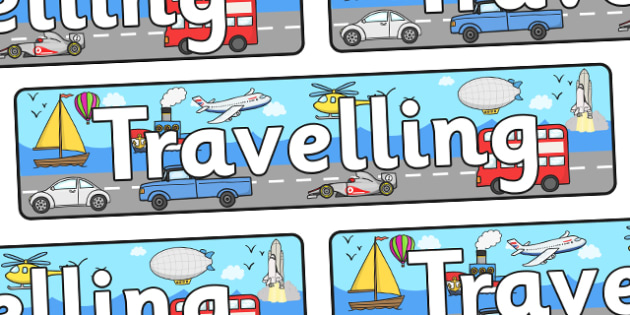 Travelling Display Banner - display, banner, display banner, travel, travelling, travel banner, travel display, travel area, poster, sign, classroom display, themed banner