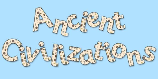 'Ancient Civilizations' Display Lettering - ancient civilisations, ancient civilisations display, ancient civilisations lettering, history display lettering