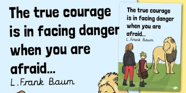 The True Courage Facing Danger When Afraid Motivational Poster