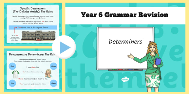 Year 6 Grammar Revision Guide and Quick Quiz Determiners - y6, year 6, booster, SAT revision, SAT tests, determiners, articles, quantifiers, quiz