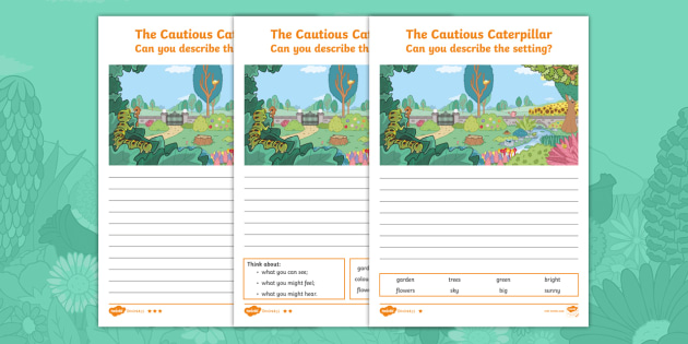 The Cautious Caterpillar: Setting Description Differentiated Worksheets