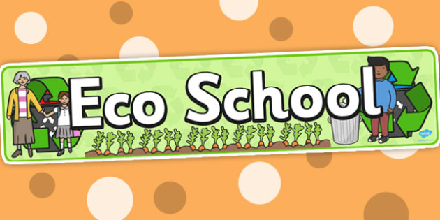 Eco School Display Banner - Eco School, Eco, Recycle, environment, poster, display, banner, sign, recyling, eco class, recycling posters, A4, display, turn off, lights, computer, paper, electricity, saving