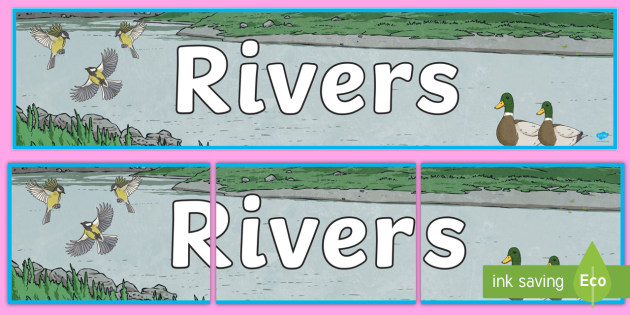 Rivers Display Banner - world rivers, river, world, geography, display, banner, sign, poster, biggest rivers, big, The River Thames, The Amazon, The River Nile, The Mississippi, The Ganges, The Yangtze