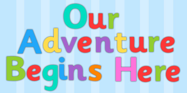 Our Adventure Begins Here Multicoloured Display Lettering - display