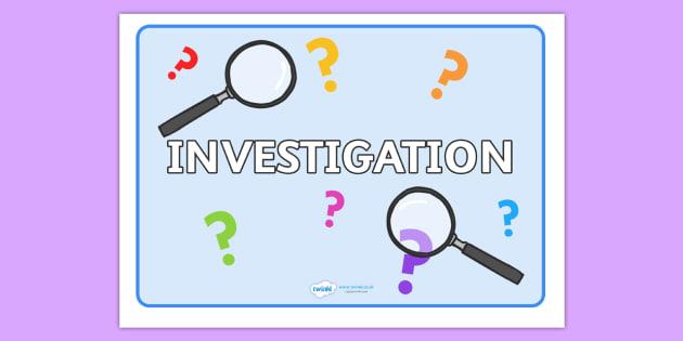 Investigation Sign - investigation, investigating, sign, poster, banner, explorer, explore, classroom, display