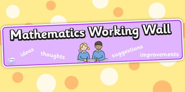 Mathematics Working Wall Banner - mathematics working wall banner, maths wall banner, maths display banner, mathematics display banner, mathematics