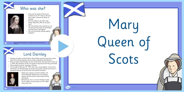 Mary Queen of Scots Information PowerPoint - mary queen of scots