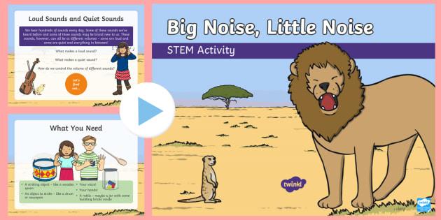 Big Noise Little Noise STEM PowerPoint - Make a Noise!, sound, science, bang, crash, boom, STEM, KS1, KS2, experiment.