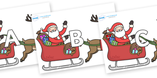 A-Z Alphabet on Santa on Sleigh - A-Z, A4, display, Alphabet frieze, Display letters, Letter posters, A-Z letters, Alphabet flashcards