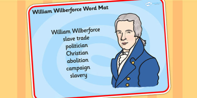 William Wilberforce Word Mat - william wilberforce, word mat, topic words, key words, important words, mat of words, relevent words, themed word mat