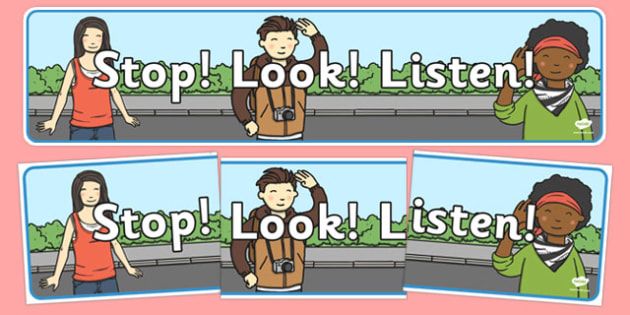 Stop Look Listen Display Banner - display, banner, stop look and listen, road safety, road awareness, poster, sign, classroom display, themed banner,