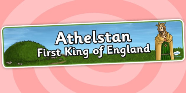 Athelstan First King Of England Display Banner - anglo saxons
