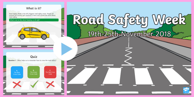Road Safety Week Information: PowerPoint
