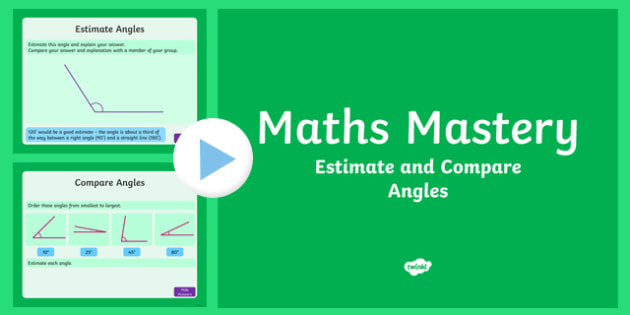 Year 5 Geometry Shape Estimate and Compare Angles Maths Mastery Activities PowerPoint