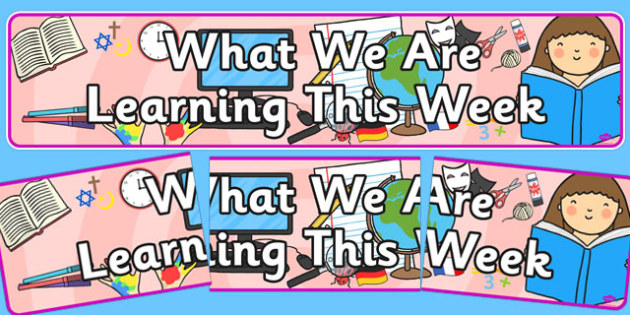 What We Are Learning This Week Display Banner - display banner