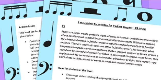 P Scales Ideas for Activities for Tracking Progress P4 Music