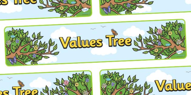 Values Tree Display Banner - values tree, values, good values, honesty, friendship, relationship, display, banner, sign, poster, value, respect, help, kind, behaviour, smile, polite, helpful, gentle, kind, happy