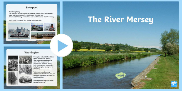 The River Mersey Information PowerPoint (teacher made) on