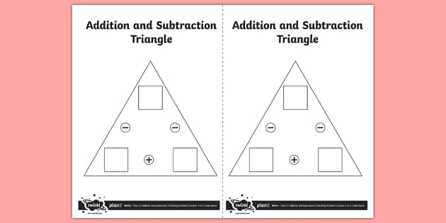 Blank Addition and Subtraction Triangle Activity Sheet - Addition and Subtraction, Opposite, inverse, reverses, calculation, operation, take, take-away, less
