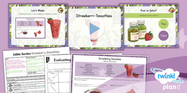 D&T: Edible Garden: Strawberry Smoothies LKS2 Lesson Pack 4