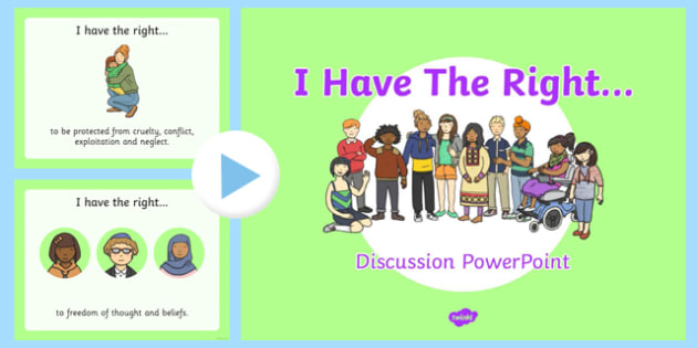 I Have The Right Discussion PowerPoint - I have the right powerpoint, I have the right discussion prompts, what you have the right to, my rights powerpoint