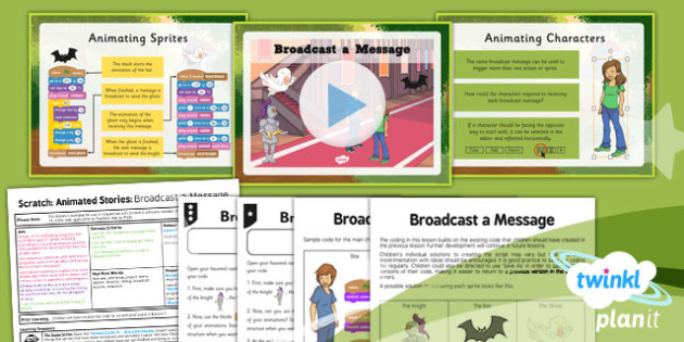 Computing: Scratch Animated Stories Unit: Broadcast a Message Year 6 Lesson Pack 2