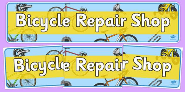Bicycle Repair Shop Display Banner - Bike repair, bicycle, bikes, banner, display, A4 display, transport, role play, wheels, tyres, bikes, bike role play, fix, repair