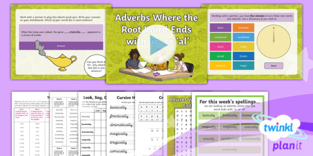 PlanIt Y3 Term 1B W4: -ly Adverbs (Root Words ending in 'al' and 'ic') Spelling Pack