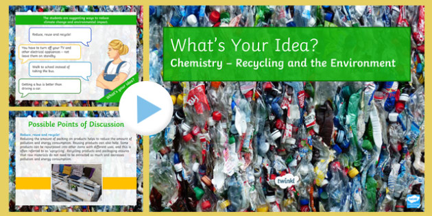 KS3 Recycling and the Environment What's Your Idea? PowerPoint