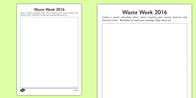 Waste Week 2016 Design a Poster Activity - Waste Week, Eco-schools, WEEE, waste electrical and electronic equipment, technology, recycle, reuse, poster