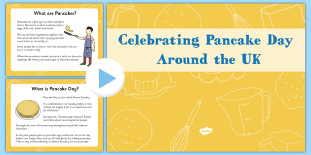 EYFS Celebrating Pancake Day Around the UK PowerPoint - EYFS, Early Years, Shrove Tuesday, pancakes