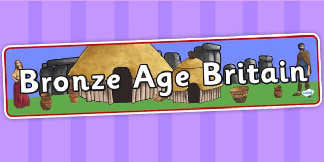 Bronze Age Britain Display Banner - bronze age, britain, history